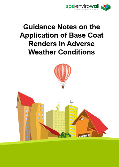Guidance Notes on the Application of Base Coat Renders in Adverse Weather Conditions